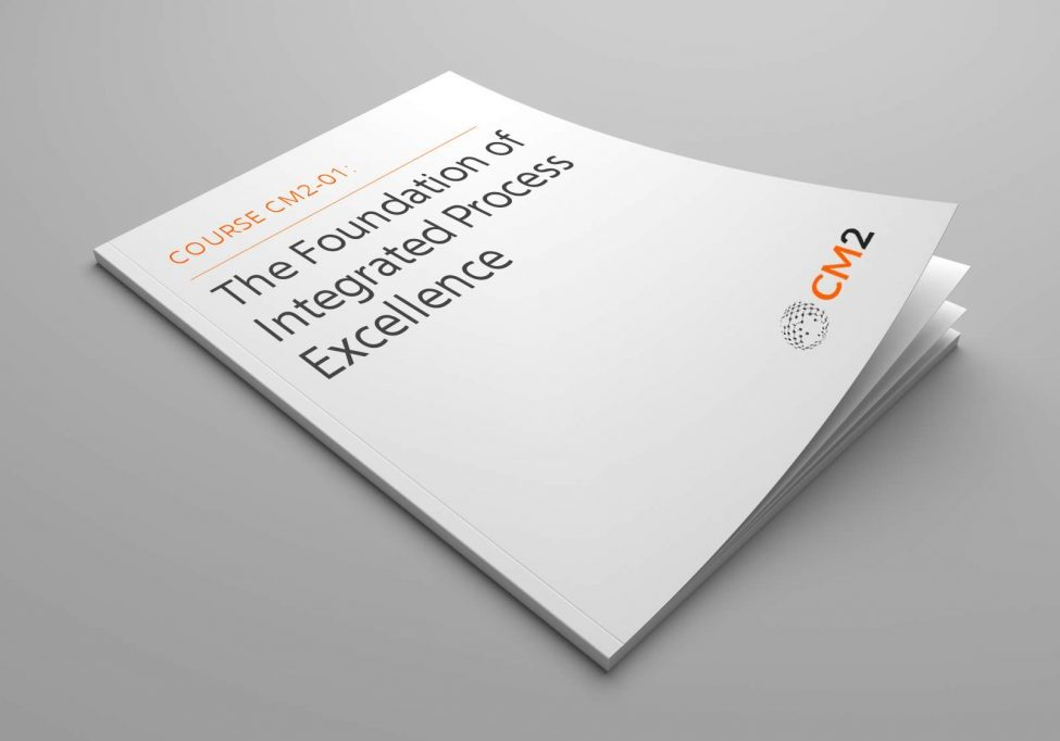 Course CM2-01 The Foundation of Integrated Process Excellence