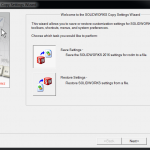 Use the SOLIDWORKS Copy Settings Wizard to save and restore your custom menu and system options [UPDATED]
