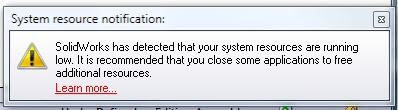 """SOLIDWORKS has detected that your system resources are running low"" message explained…"