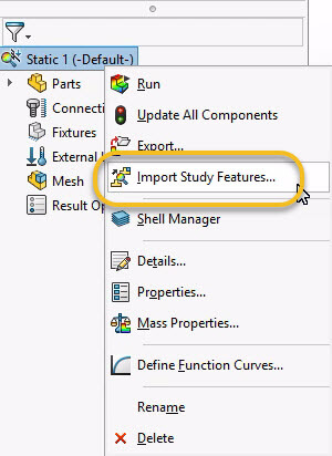 SOLIDWORKS Simulation 2018 Import Study Features from Tree