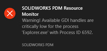 SOLIDWOKS PDM Low GDI Handle Critical Warning